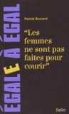 """Patrick Bocard - """"Les femmes ne sont pas faites pour courir"""" - Sur les discriminations sexistes dans le sport."""
