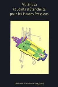 Patrick Boissinot et Patrick Langlois - Matériaux et joints d'étanchéité pour les hautes pressions.