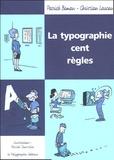Patrick Boman et Christian Laucou - La typographie - Cent règles.