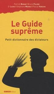 Patrick Boman et Bruno Fuligni - Le Guide suprême - Petit dictionnaire des dictateurs.