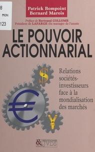 Patrick Bompoint et Bernard Marois - LE POUVOIR ACTIONNARIAL. - Les relations sociétés-investisseurs face à la mondialisation des marchés.