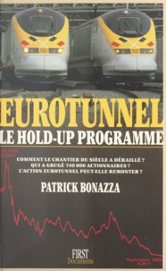 Patrick Bonazza - Eurotunnel - Le hold-up programmé.