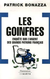Patrick Bonazza - Les Goinfres - Enquête sur l'argent des grands patrons français.