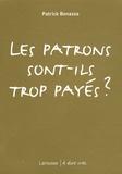 Patrick Bonazza - Les patrons sont-ils trop payés ?.