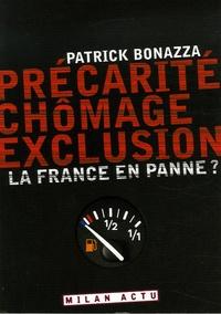 Patrick Bonazza - Précarité, chômage, exclusion - La France en panne ?.