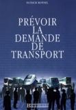 Patrick Bonnel - Prévoir la demande de transport.