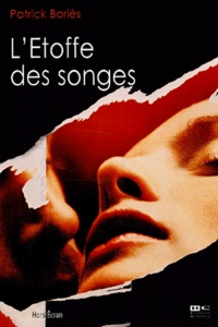 Patrick Bories - L'Etoffe des songes - (Scénario).