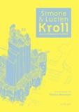 Patrick Bouchain - Simone et Lucien Kroll, une architecture habitée.