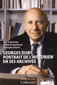 Patrick Boucheron et Jacques Dalarun - Georges Duby - Portrait de l'historien en ses archives.
