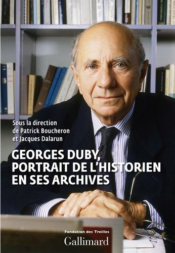 Georges Duby. Portrait de l'historien en ses archives