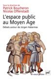 Patrick Boucheron et Nicolas Offenstadt - L'espace public au Moyen Age - Débats autour de Jürgen Habermas.