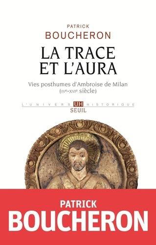 La trace et l'aura - Patrick Boucheron - Format ePub - 9782021310733 - 17,99 €