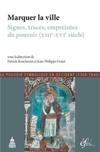 Histoiresdenlire.be Le pouvoir symbolique en Occident (1300-1640) - Tome 7, Marquer la ville : signes, traces, empreintes du pouvoir (XIIIe-XVIe siècle) Image