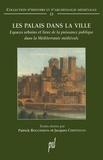 Patrick Boucheron et Jacques Chiffoleau - Les palais dans la ville - Espaces urbains et lieux de la puissance publique dans la Méditerranée médiévale.