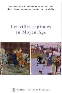 Patrick Boucheron et  Shmes - Les villes capitales au Moyen Age - 36e Congrès de la SHMES (Istanbul, 1er-6juin 2005).