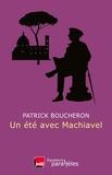 Patrick Boucheron - Un été avec Machiavel.