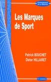 Patrick Bouchet et Dieter Hillairet - Les marques de sport.