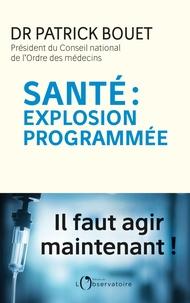 Santé : explosion programmée.pdf