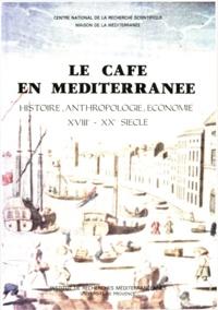 Patrick Boulanger et J. Contandriopoulos - Le café en Méditerranée - Histoire, anthropologie, économie. XVIIIe-XXe siècle.