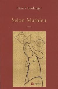 Patrick Boulanger - Selon Mathieu.