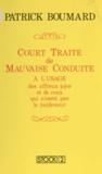 Patrick Boumard - Court traité de mauvaise conduite à l'usage des affreux jojos et de ceux qui n'osent pas le (re)devenir.