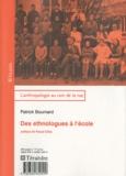 Patrick Boumard - Des ethnologues à l'école.