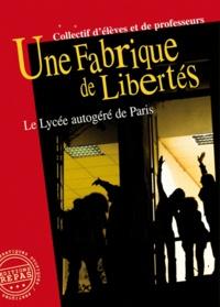 Patrick Boumard - Une fabrique de libertés - Le Lycée autogéré de Paris.