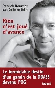 Patrick Bourdet et Guillaume Debré - Rien n'est joué d'avance.