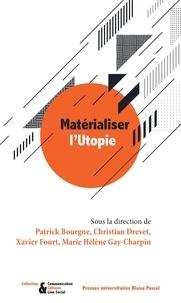 Patrick Bourgne et Christian Drevet - Matérialiser l'utopie.