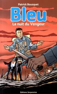 Patrick Bousquet - Bleu, la nuit du Vengeur.