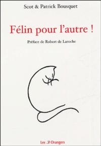 Patrick Bousquet et Scot Bousquet - Félin pour l'autre !.