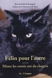 Patrick Bousquet et Scot Bousquet - Félin pour l'autre - Suivi de Même les souris ont du chagrin.