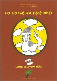 Patrick Bousquet - La barbe du Père Noël - Contes de joyeux Noël.