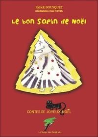 Patrick Bousquet - Le bon sapin de Noël - Contes de joyeux Noël.