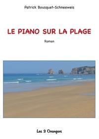 Patrick Bousquet - Le piano sur la plage.
