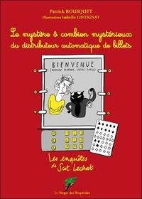 Patrick Bousquet - Les enquêtes de Scot Lechat  : Le mystère ô combien mystérieux du distributeur automatique de billets.