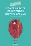 Patrick Bousquet-Schneeweis et Maude Guesné - Contes, récits et légendes du Pays Basque.