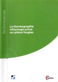 La thermographie infrarouge active sur pièces forgées - Patrick Bouteille |