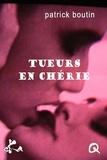 Patrick Boutin - Tueurs en chérie.