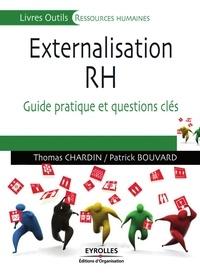 Patrick Bouvard et T Chardin - Externalisation des RH : guide pratique de l'outsourcing.