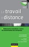 Patrick Bouvard et Patrick Storhaye - Le travail à distance - Télétravail et nomadisme : leviers de transformation de l'entreprise.