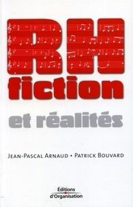 Patrick Bouvard et Jean-Pascal Arnaud - RH - Fiction et réalités.