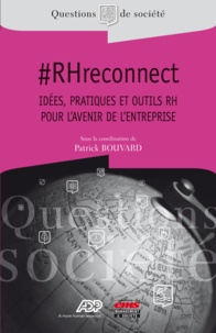 Patrick Bouvard - #RHreconnect - Idées, pratiques et outils RH pour l'avenir de l'entreprise.