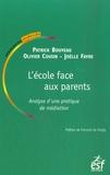 Patrick Bouveau et Joëlle Favre - L'école face aux parents - Analyse d'une pratique de médiation.