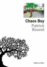 Patrick Bouvet - Chaos Boy.
