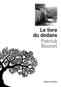 Patrick Bouvet - Le livre du dedans.