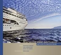 Patrick Box et Dominique Samanni - Marseille ville portuaire - Métiers & savoir-faire.