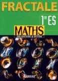 Patrick Brabant et  Collectif - Maths, 1re ES - Obligatoire & option.