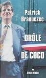 Patrick Braouezec - Drôle de coco.