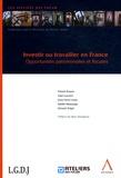 Patrick Brauns et Alain Lacourt - Investir ou travailler en France - Opportunités patrimoniales et fiscales.